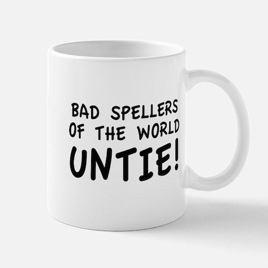 Bad Spellers Of The World Untie! Mug