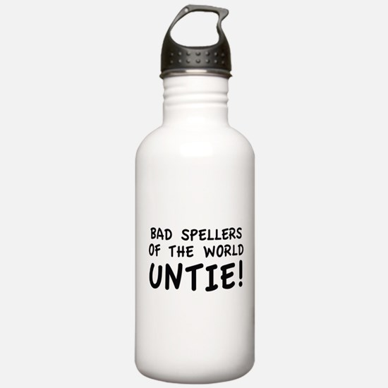 Bad Spellers Of The World Untie! Water Bottle