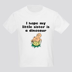 I Hope My Little Sister Is A Dinosaur T-Shirt