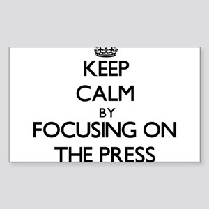 Keep Calm by focusing on The Press Sticker