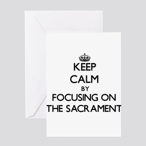 Keep Calm by focusing on The Sacram Greeting Cards