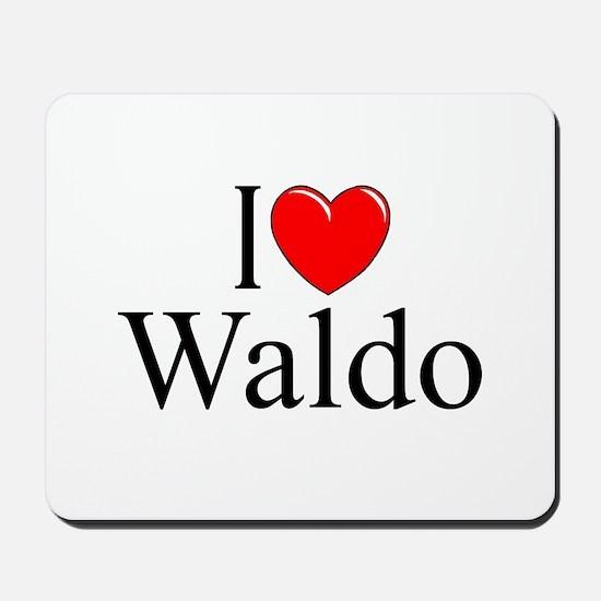 """""""I Love Waldo"""" Mousepad"""