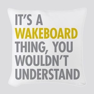 Its A Wakeboard Thing Woven Throw Pillow