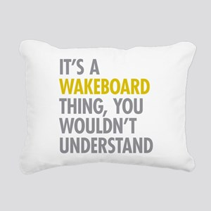 Its A Wakeboard Thing Rectangular Canvas Pillow
