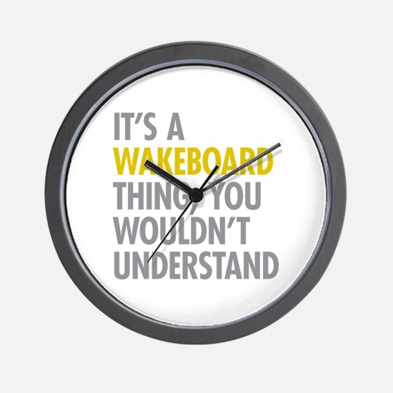 Its A Wakeboard Thing Wall Clock
