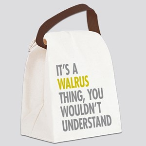 Its A Walrus Thing Canvas Lunch Bag