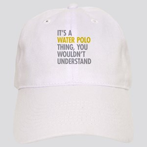 Its A Water Polo Thing Cap