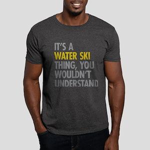 Its A Water Ski Thing Dark T-Shirt
