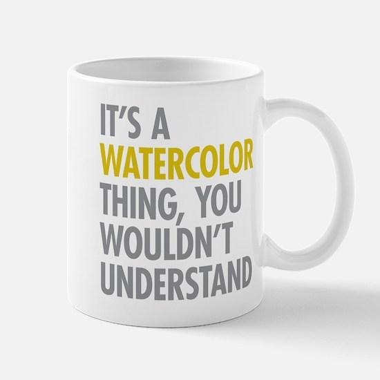 Its A Watercolor Thing Mug