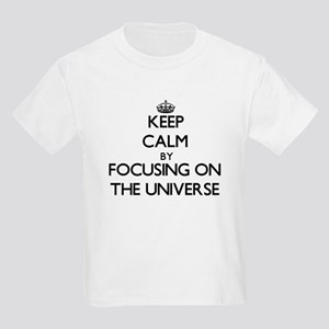 Keep Calm by focusing on The Universe T-Shirt