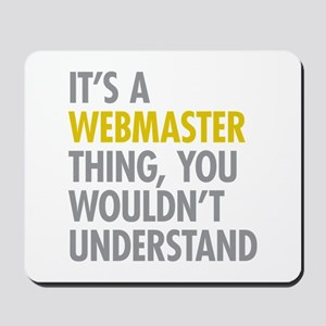 Its A Webmaster Thing Mousepad