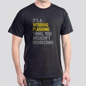 Its A Wedding Planning Thing Dark T-Shirt