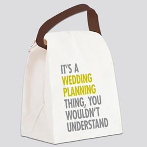 Its A Wedding Planning Thing Canvas Lunch Bag