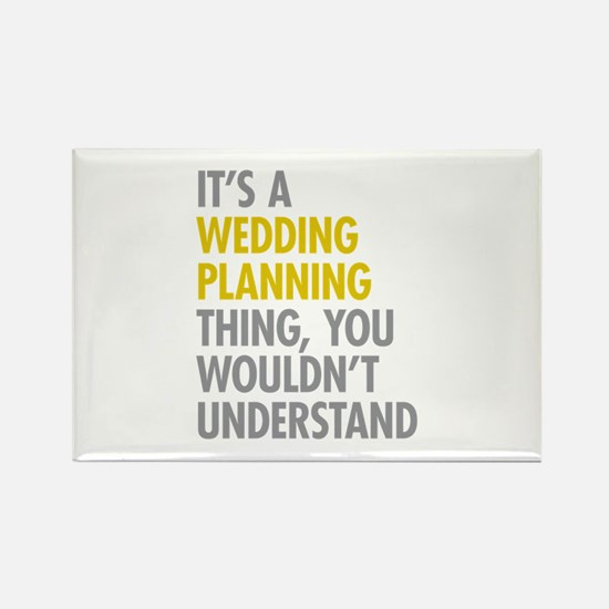 Its A Wedding Planning Thing Rectangle Magnet
