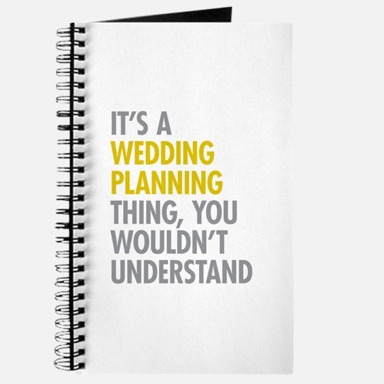 Its A Wedding Planning Thing Journal