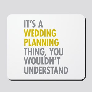 Its A Wedding Planning Thing Mousepad
