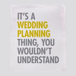 Its A Wedding Planning Thing Throw Blanket