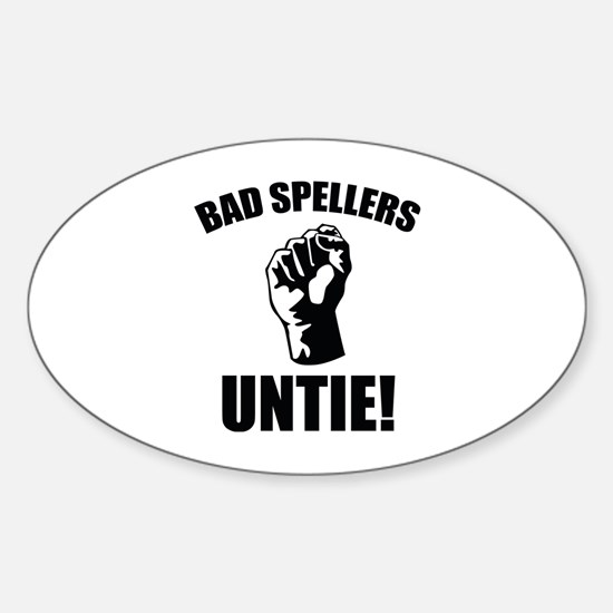 Bad Spellers Untie! Sticker (Oval)