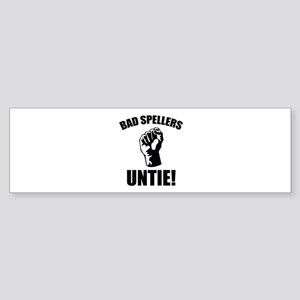 Bad Spellers Untie! Sticker (Bumper)