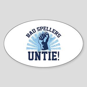 Bad Spellers Untie! Sticker (Oval)