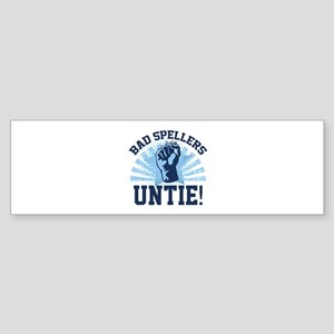 Bad Spellers Untie! Sticker (Bumper)