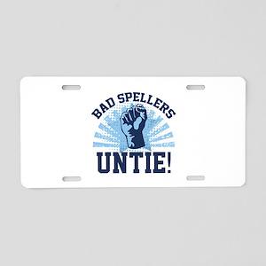 Bad Spellers Untie! Aluminum License Plate