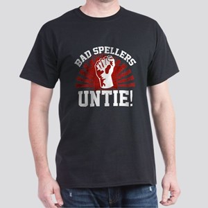 Bad Spellers Untie! Dark T-Shirt