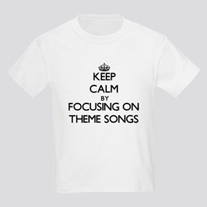 Keep Calm by focusing on Theme Songs T-Shirt