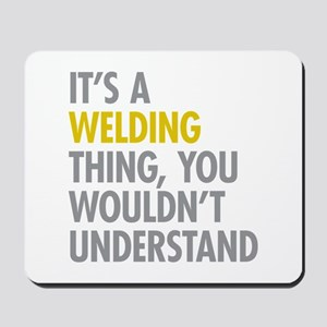 Its A Welding Thing Mousepad