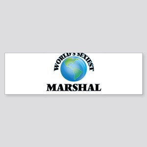 World's Sexiest Marshal Bumper Sticker