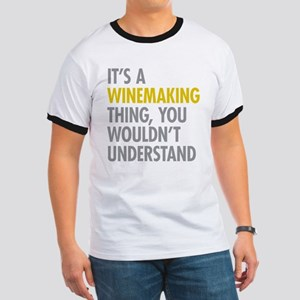 Its A Winemaking Thing Ringer T