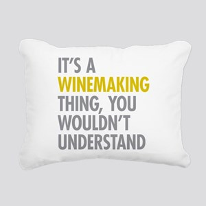 Its A Winemaking Thing Rectangular Canvas Pillow