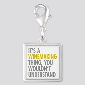 Its A Winemaking Thing Silver Square Charm