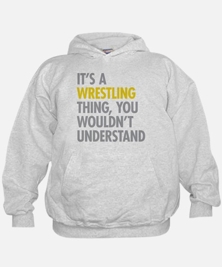 Its A Wrestling Thing Hoody