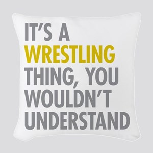 Its A Wrestling Thing Woven Throw Pillow