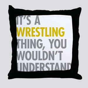 Its A Wrestling Thing Throw Pillow