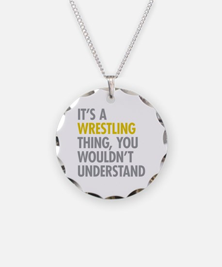 Its A Wrestling Thing Necklace