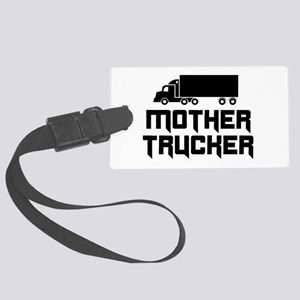 Mother trucker Luggage Tag