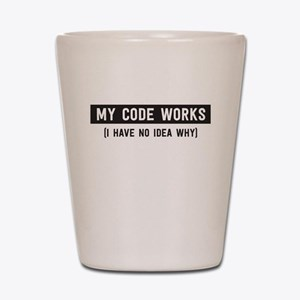 My code works no idea why Shot Glass