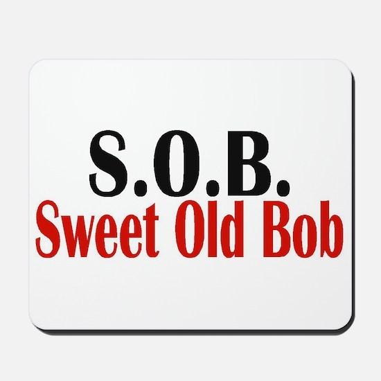 Sweet Old Bob - SOB Mousepad