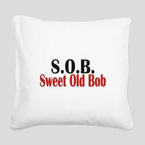 Sweet Old Bob - SOB Square Canvas Pillow