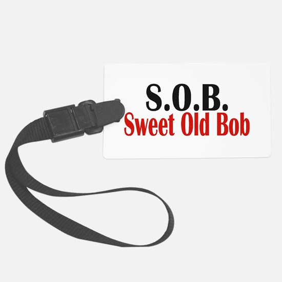 Sweet Old Bob - SOB Luggage Tag