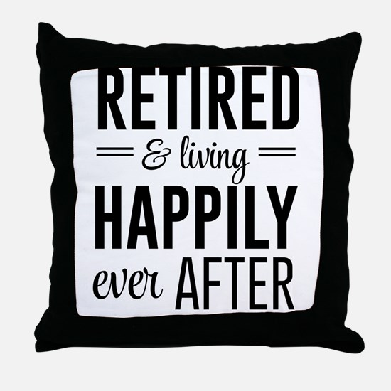 Retired happily ever after Throw Pillow