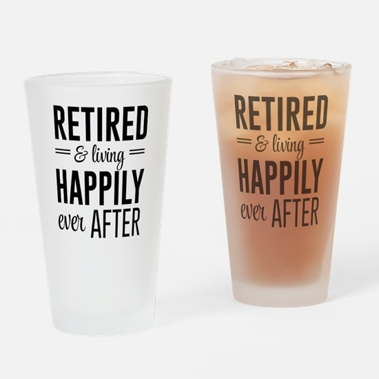 Retired happily ever after Drinking Glass