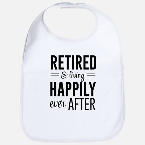 Retired happily ever after Bib