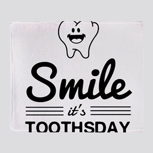 Smile it's toothsday Throw Blanket