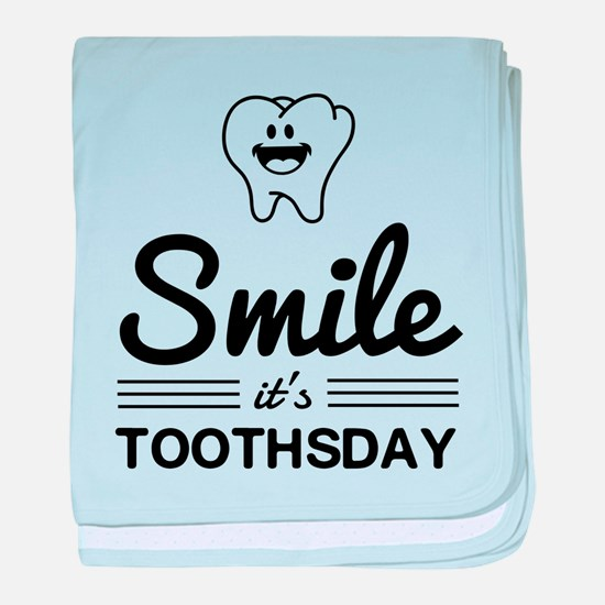 Smile it's toothsday baby blanket