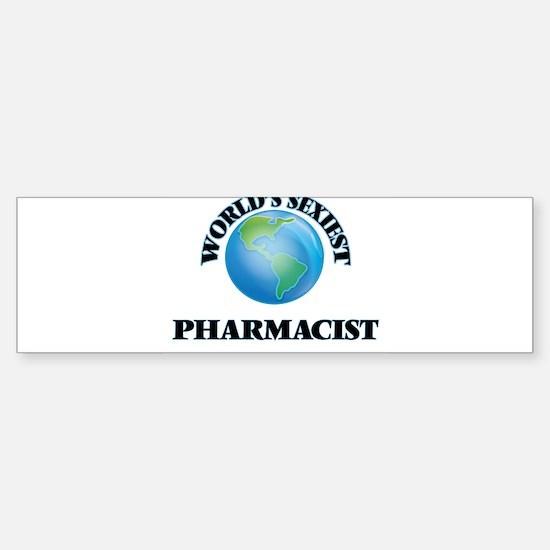 World's Sexiest Pharmacist Bumper Bumper Bumper Sticker