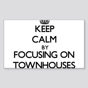 Keep Calm by focusing on Townhouses Sticker