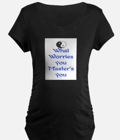 WHAT WORRIES YOU ~ MASTERS YOU T-Shirt